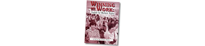 Winning at Work: English for Workers' Rights