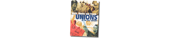 Work, Money and Power: Unions in the 21st Century