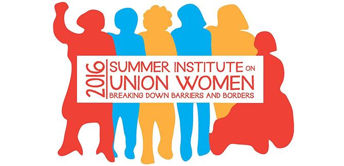 Summer Institute on Union Women 2016