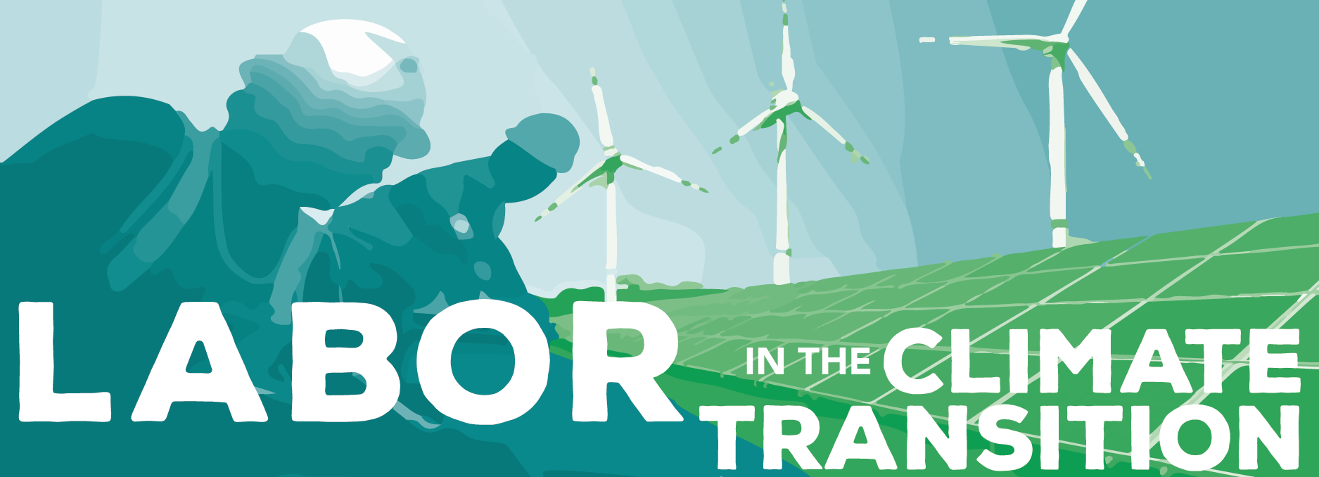 CONFERENCE: Labor in the Climate Transition: Charting the